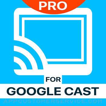 Video & TV Cast + Google Cast Customer Service