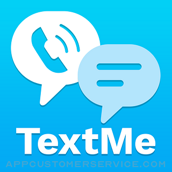 Text Me - Phone Call + Texting Customer Service